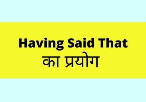 having said that meaning in hindi